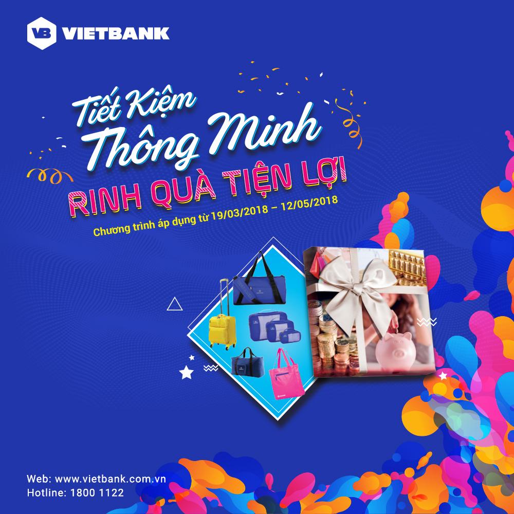 Cùng Vietbank Gửi tiết kiệm thông minh để Rinh ngay những quà tặng tiện lợi từ chương trình.
