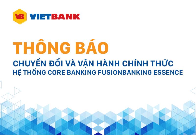 Thông báo chuyển đổi và vận hành chính thức hệ thống Core Banking FusionBanking Essence