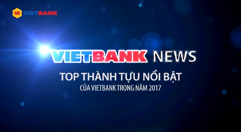 Top Thành Tựu Nổi Bật Vietbank 2017