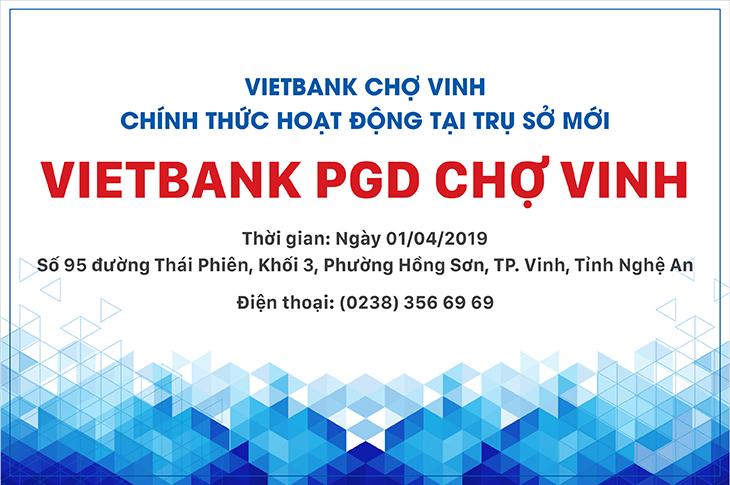 Thông báo về việc thay đổi địa điểm Vietbank Phòng giao dịch Chợ Vinh